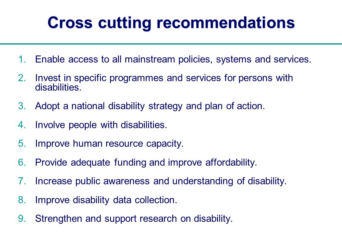 | Cross cutting recommendations Enable access to all mainstream policies, systems and services.