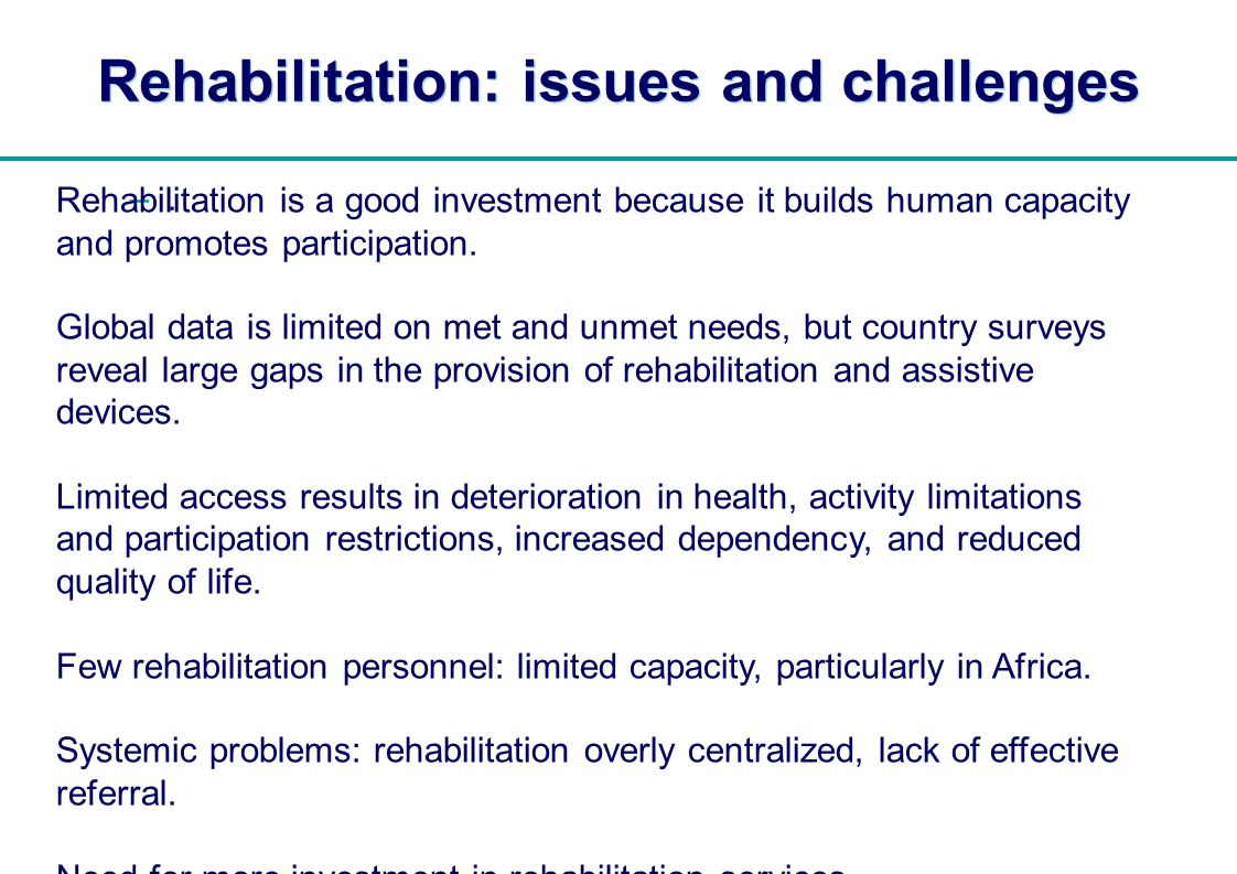 | Rehabilitation: issues and challenges –.–.