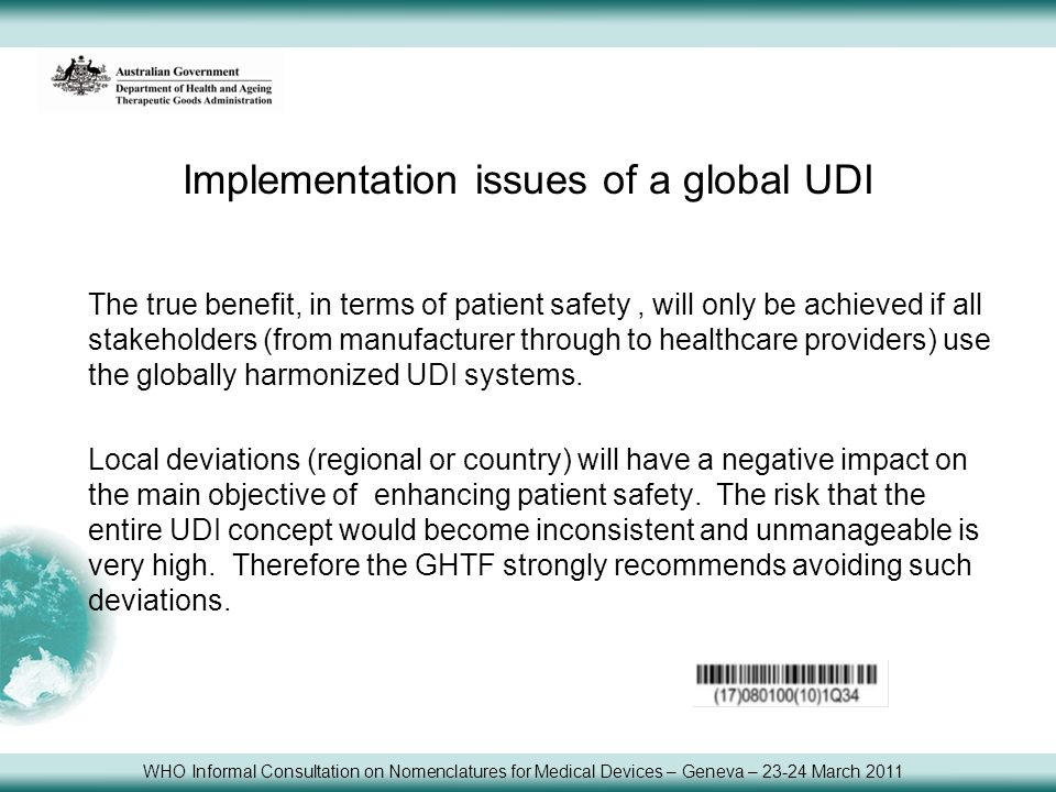 Implementation issues of a global UDI The true benefit, in terms of patient safety, will only be achieved if all stakeholders (from manufacturer throu