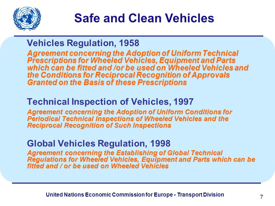 United Nations Economic Commission for Europe - Transport Division Vehicles Regulation, 1958 Agreement concerning the Adoption of Uniform Technical Pr
