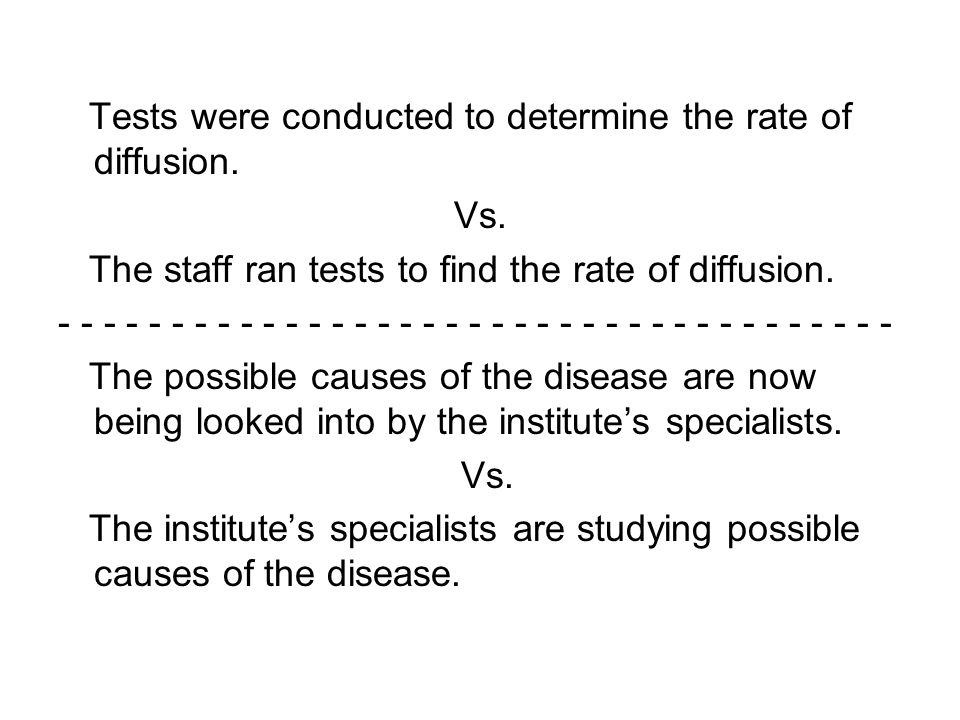 Tests were conducted to determine the rate of diffusion.