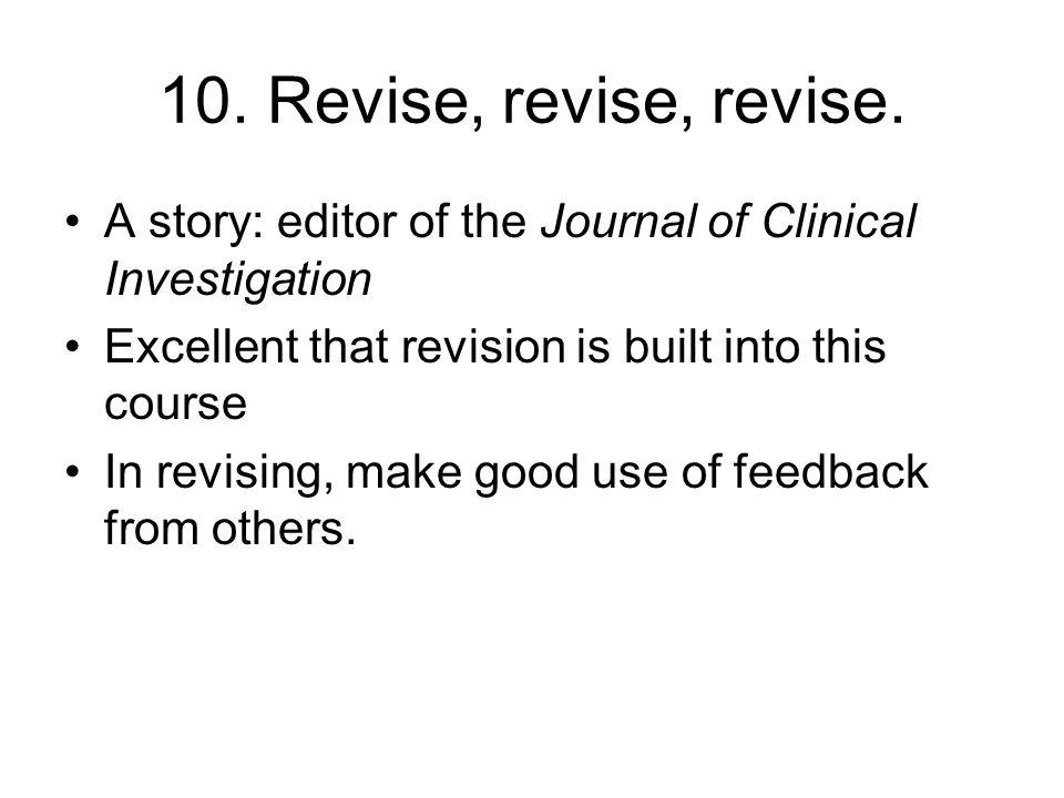 10. Revise, revise, revise.
