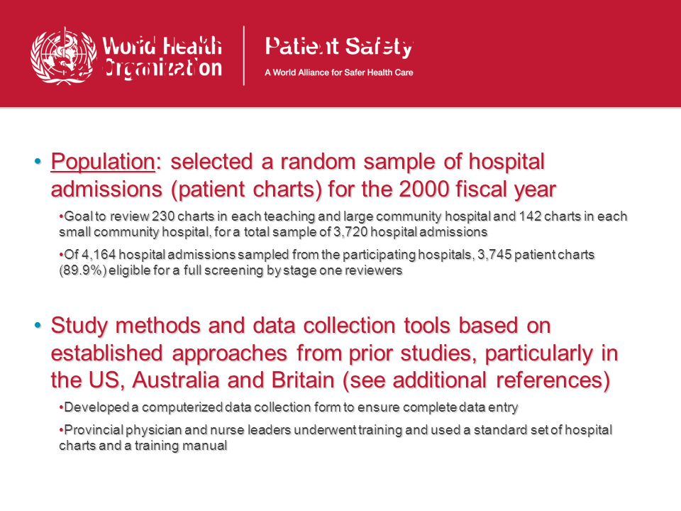 11: Methods: Study Population and Setting (2) Population: selected a random sample of hospital admissions (patient charts) for the 2000 fiscal yearPop