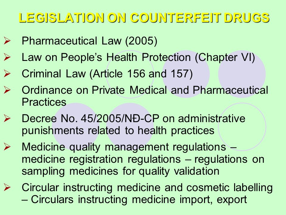 LEGISLATION ON COUNTERFEIT DRUGS Pharmaceutical Law (2005) Law on Peoples Health Protection (Chapter VI) Criminal Law (Article 156 and 157) Ordinance