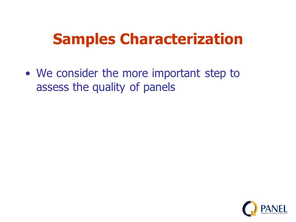Samples Characterization We consider the more important step to assess the quality of panels