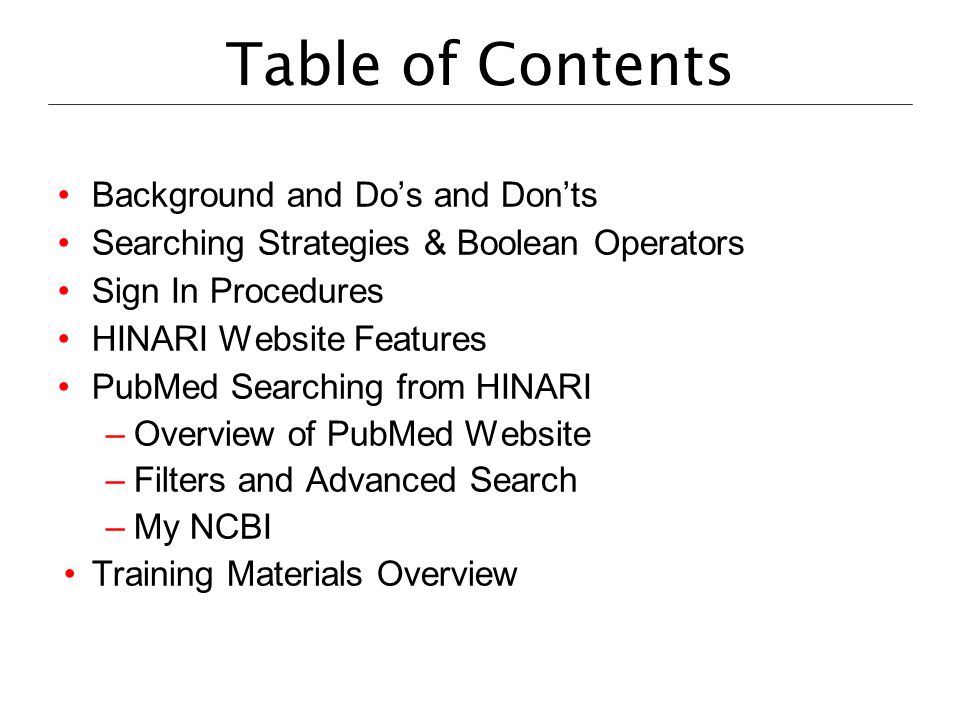 Table of Contents Background and Dos and Donts Searching Strategies & Boolean Operators Sign In Procedures HINARI Website Features PubMed Searching fr