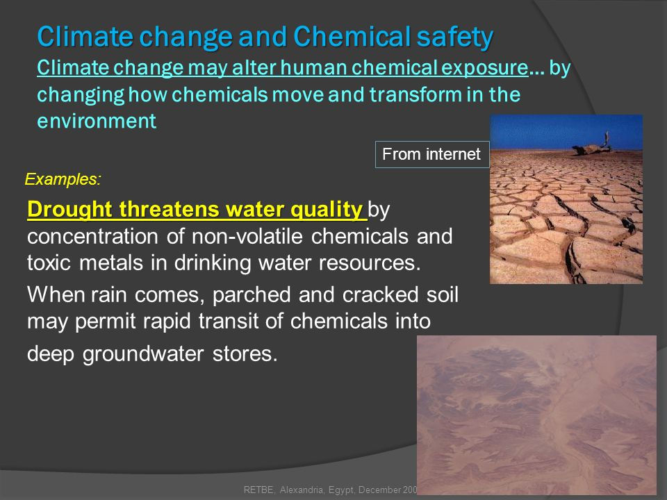 Climate change and Chemical safety Climate change and Chemical safety Climate change may alter human chemical exposure… by changing how chemicals move