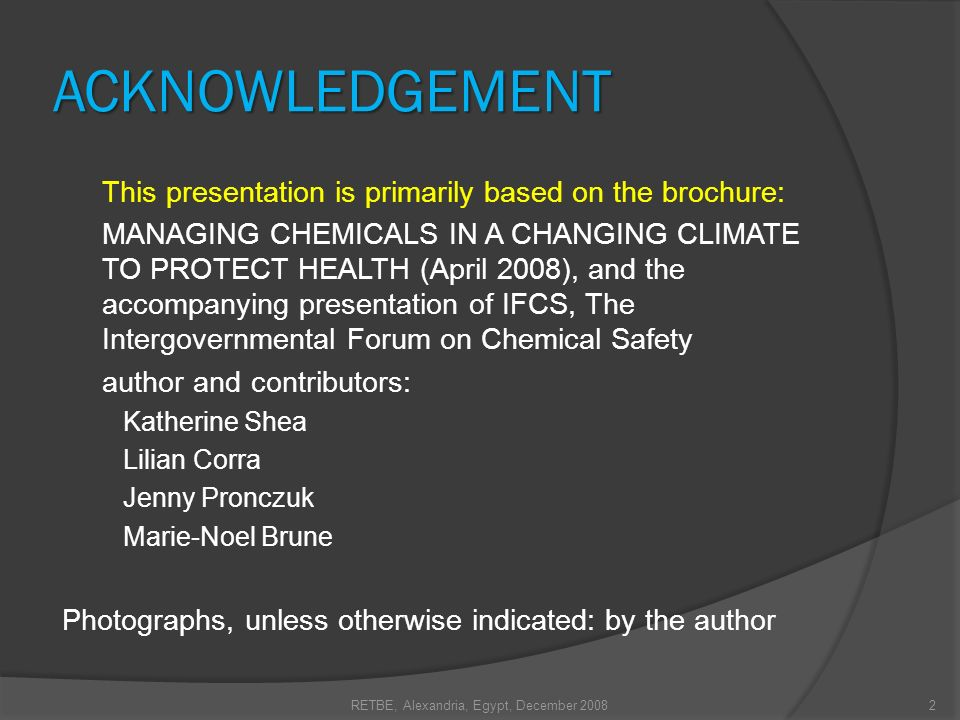Although the relation between climate change and chemical safety has received little attention, developing ideas and working on these issues are part of an international agreement: Strategic Approach to International Chemicals Management (SAICM).