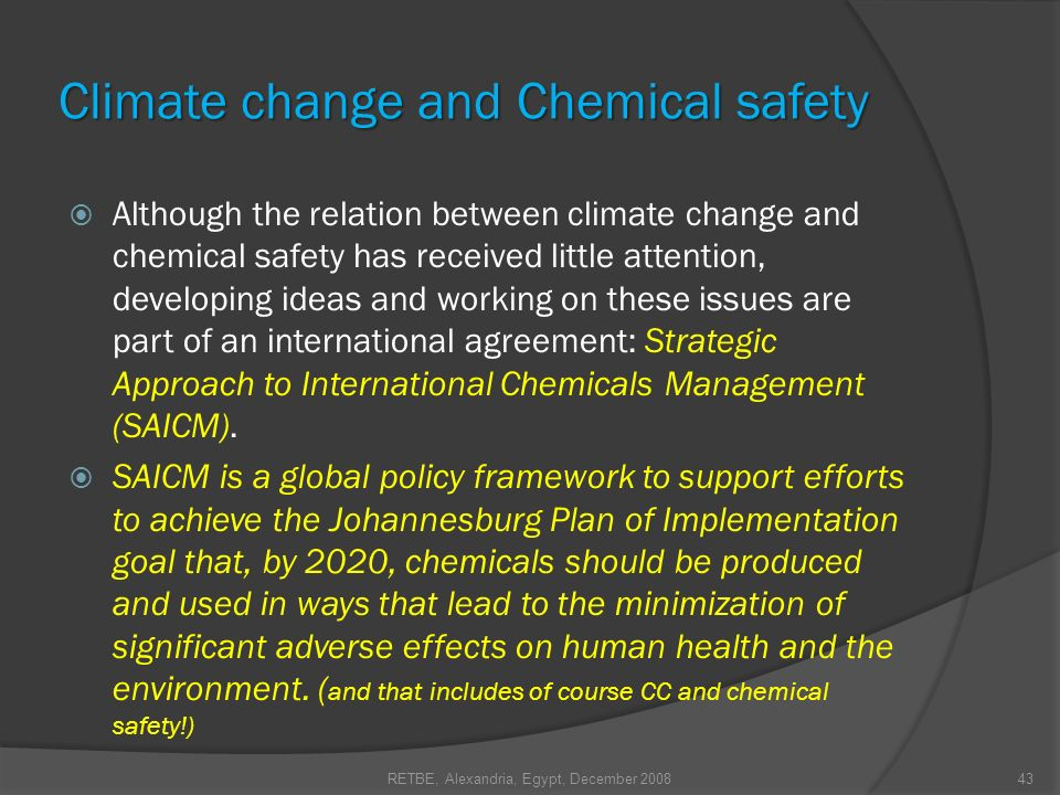 Although the relation between climate change and chemical safety has received little attention, developing ideas and working on these issues are part