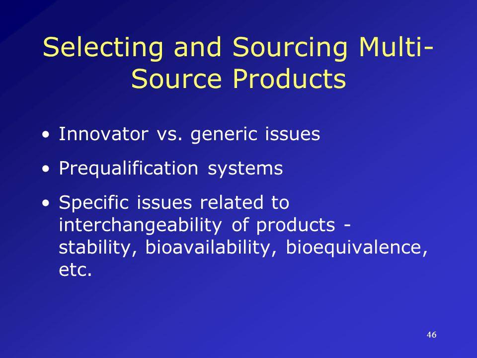 47 Selecting and Sourcing Multi- Source Products Innovator vs.