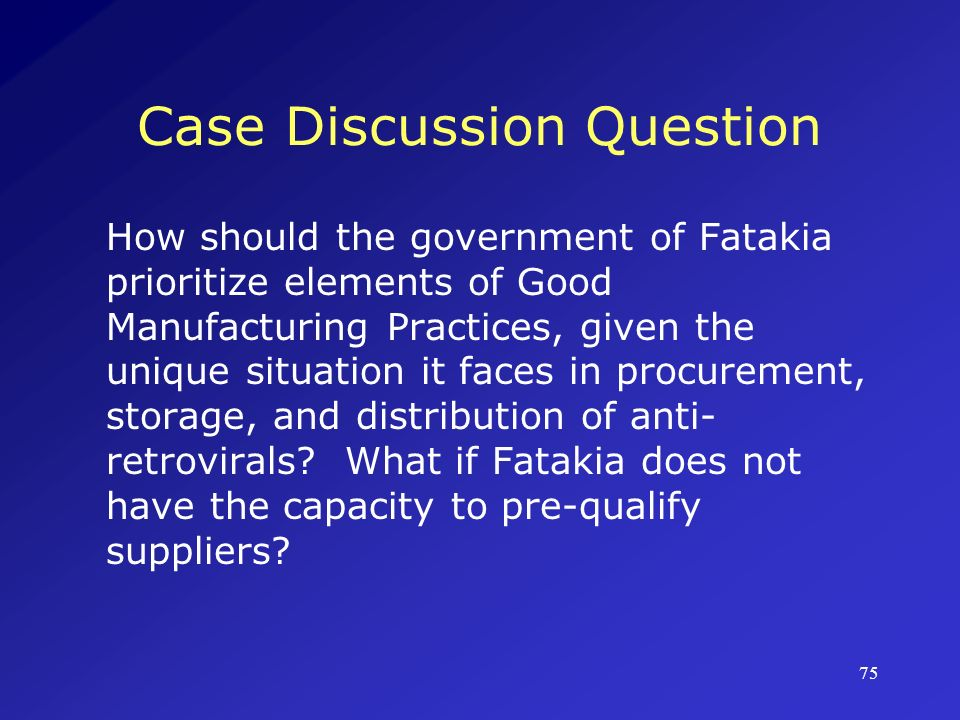 76 Case Discussion Question Given the unique factors of the drug distribution system in Fatakia, what particular issues related to stability must be considered.