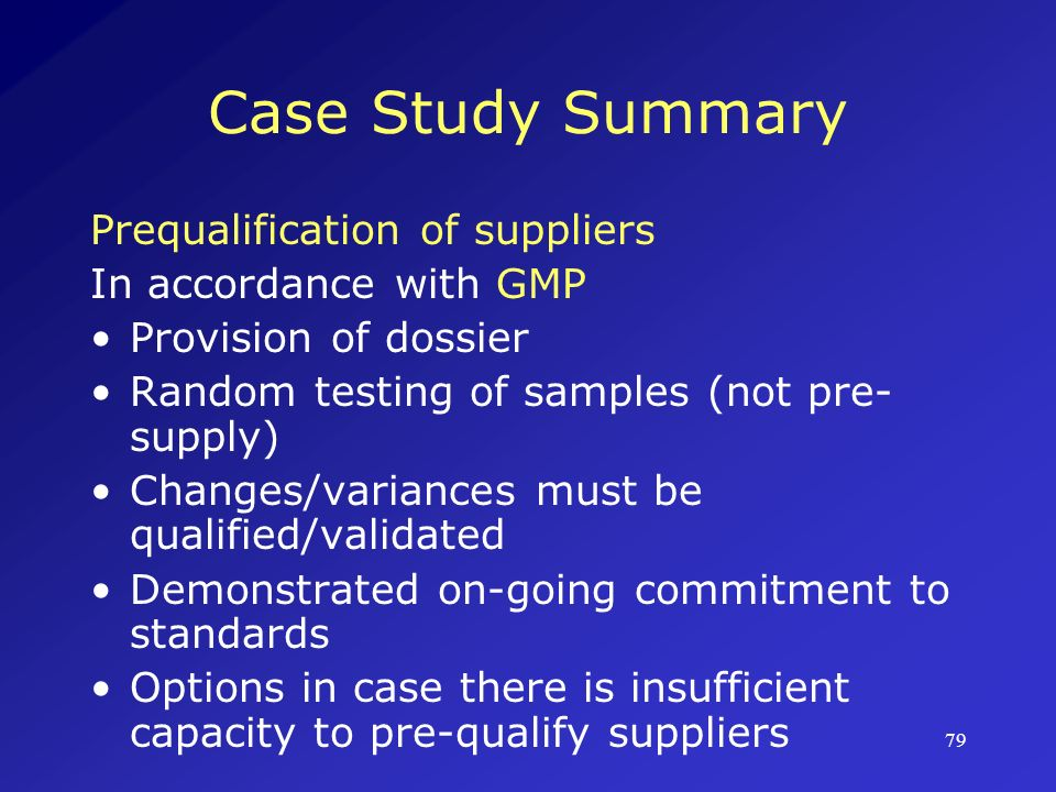 80 Case Study Summary WHO Certification Scheme on the Quality of Pharmaceutical Products Moving In International Commerce Manufacturing authorizations Marketing authorizations