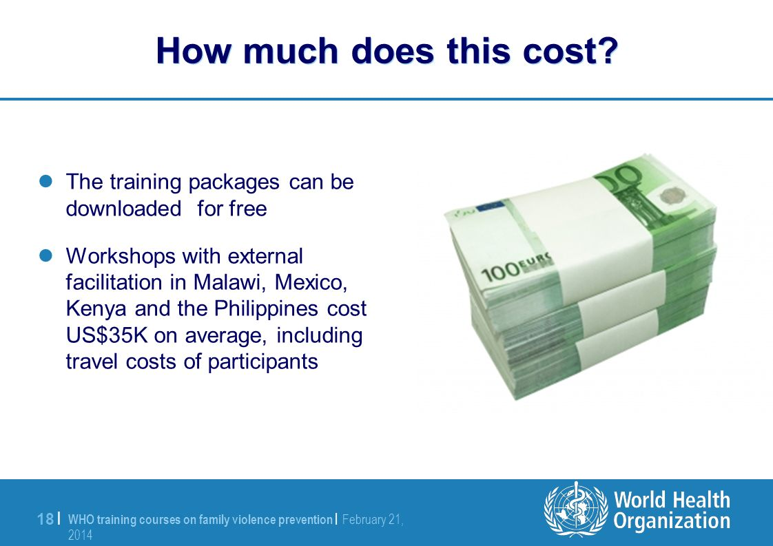 WHO training courses on family violence prevention | February 21, 2014 February 21, 2014 18 | How much does this cost.