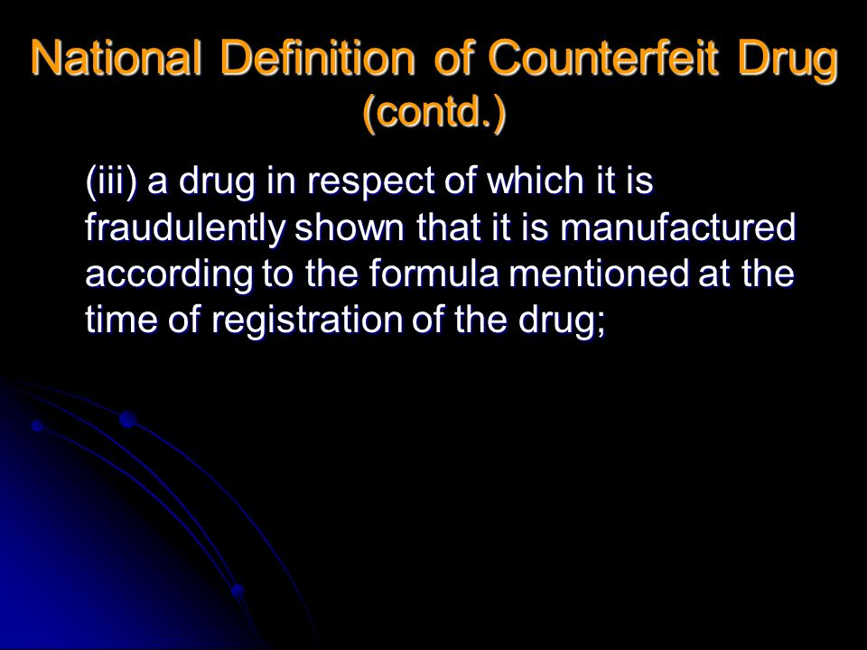 (iii) a drug in respect of which it is fraudulently shown that it is manufactured according to the formula mentioned at the time of registration of th