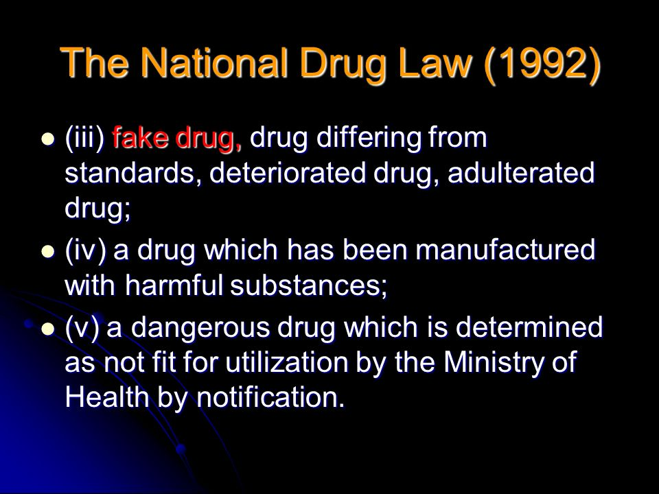 (iii) fake drug, drug differing from standards, deteriorated drug, adulterated drug; (iii) fake drug, drug differing from standards, deteriorated drug
