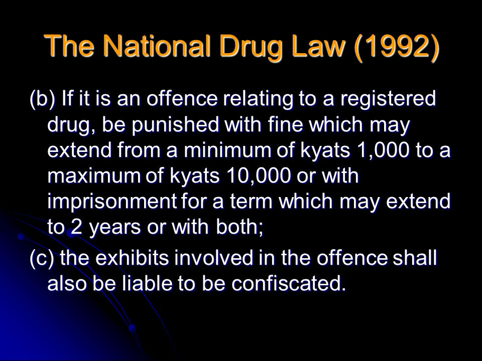 (b) If it is an offence relating to a registered drug, be punished with fine which may extend from a minimum of kyats 1,000 to a maximum of kyats 10,0