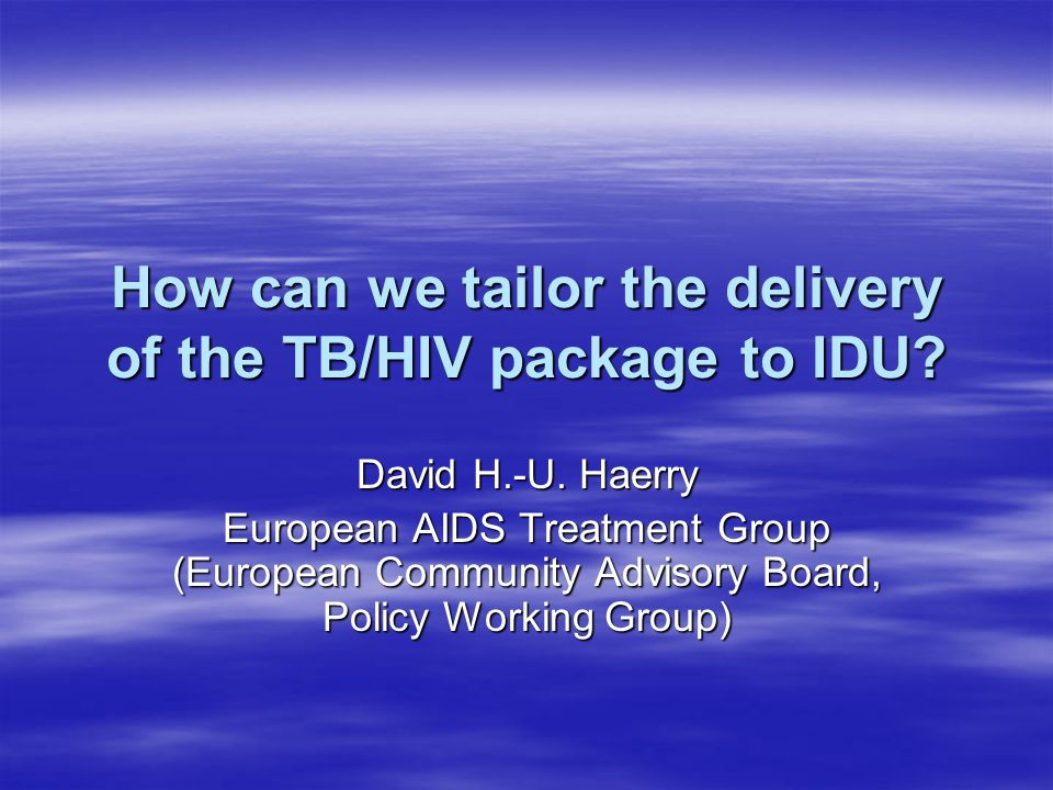 How can we tailor the delivery of the TB/HIV package to IDU.
