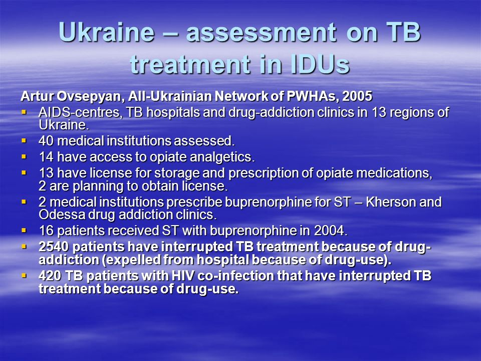 Ukraine – assessment on TB treatment in IDUs Artur Ovsepyan, All-Ukrainian Network of PWHAs, 2005 AIDS-centres, TB hospitals and drug-addiction clinic