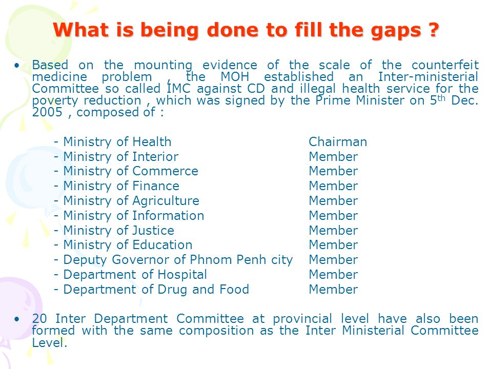 What is being done to fill the gaps .