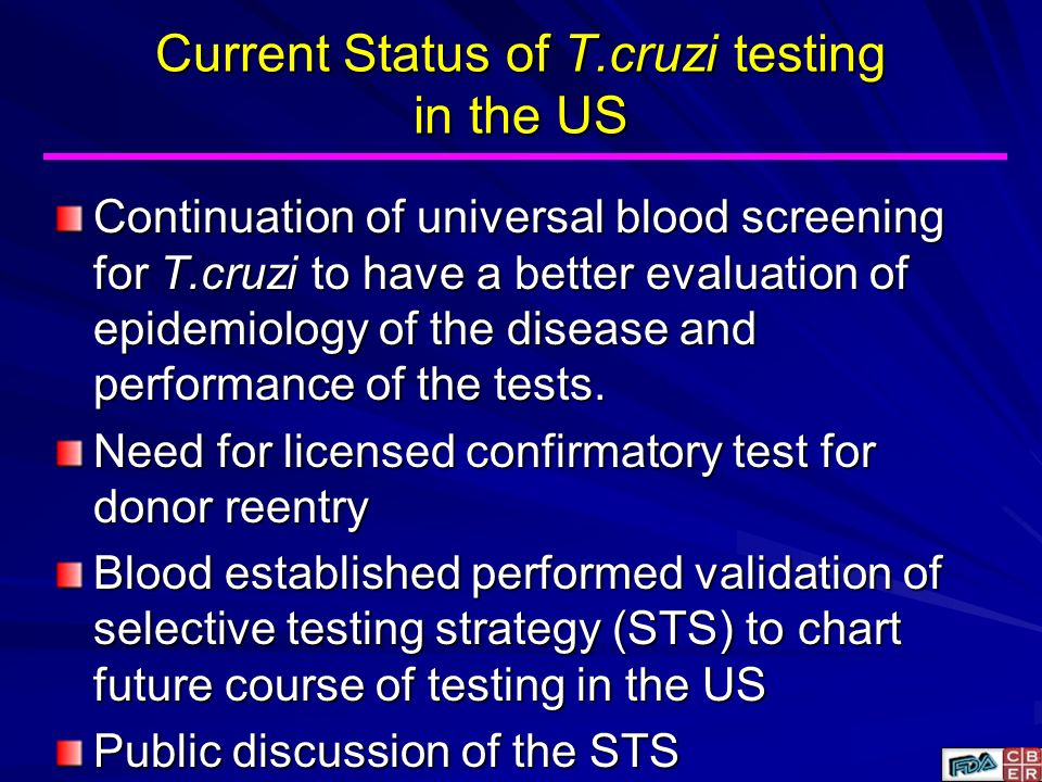 Continuation of universal blood screening for T.cruzi to have a better evaluation of epidemiology of the disease and performance of the tests. Need fo