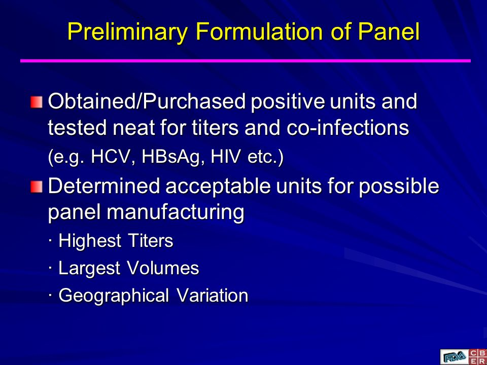 Preliminary Formulation of Panel Obtained/Purchased positive units and tested neat for titers and co-infections (e.g. HCV, HBsAg, HIV etc.) Determined