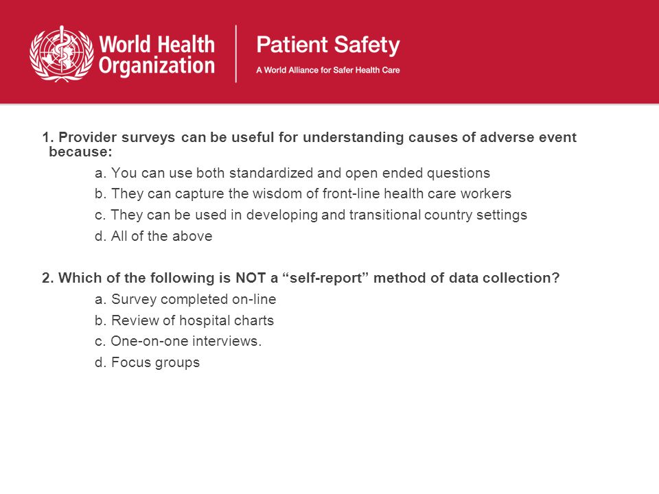 1. Provider surveys can be useful for understanding causes of adverse event because: a.