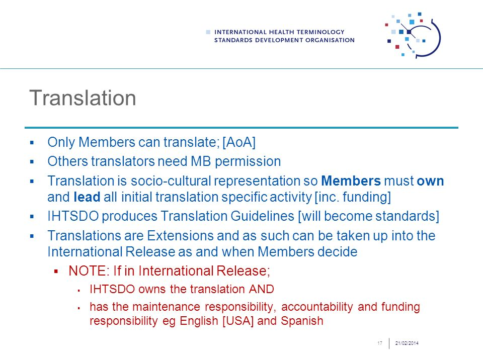 Translation Only Members can translate; [AoA] Others translators need MB permission Translation is socio-cultural representation so Members must own and lead all initial translation specific activity [inc.