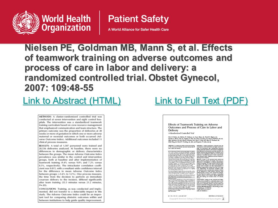 Nielsen PE, Goldman MB, Mann S, et al. Effects of teamwork training on adverse outcomes and process of care in labor and delivery: a randomized contro