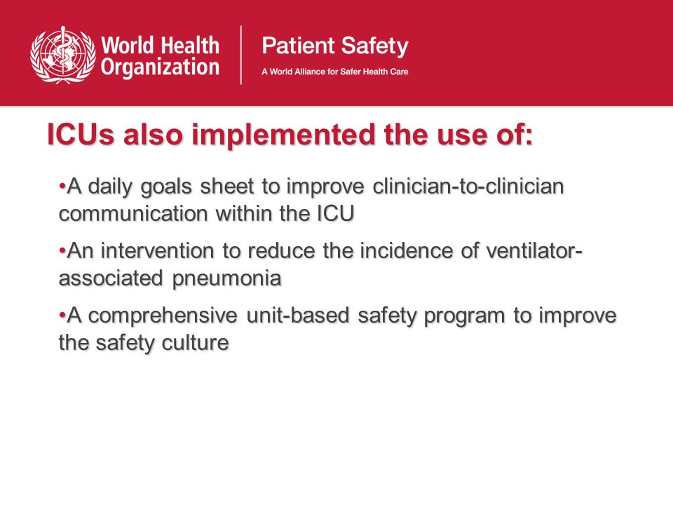 ICUs also implemented the use of: A daily goals sheet to improve clinician-to-clinician communication within the ICUA daily goals sheet to improve cli
