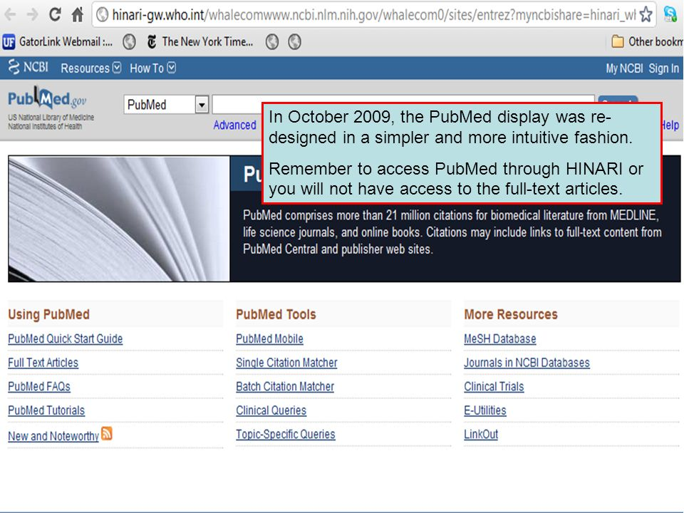 In October 2009, the PubMed display was re- designed in a simpler and more intuitive fashion.