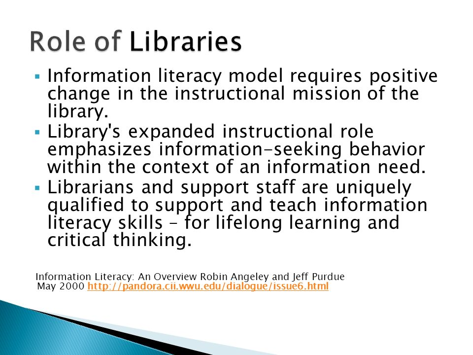 Information literacy model requires positive change in the instructional mission of the library.