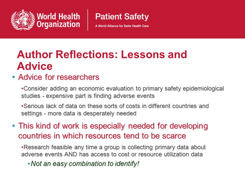 Author Reflections: Lessons and Advice Advice for researchersAdvice for researchers Consider adding an economic evaluation to primary safety epidemiol