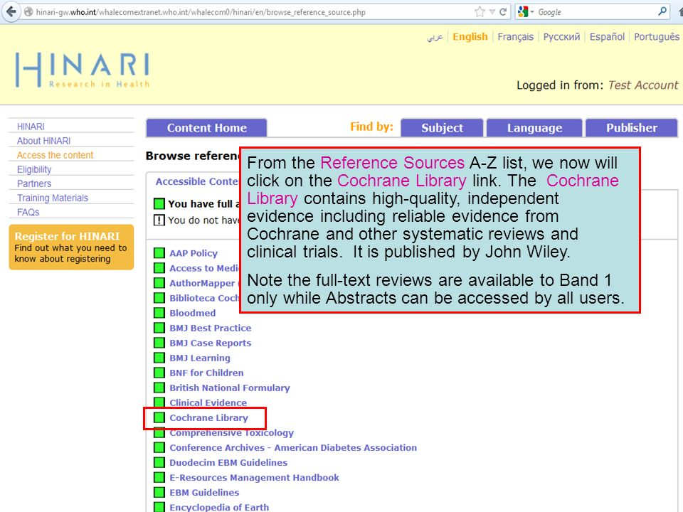 From the Reference Sources A-Z list, we now will click on the Cochrane Library link. The Cochrane Library contains high-quality, independent evidence