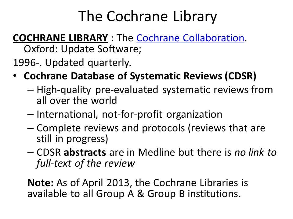 The Cochrane Library COCHRANE LIBRARY : The Cochrane Collaboration.