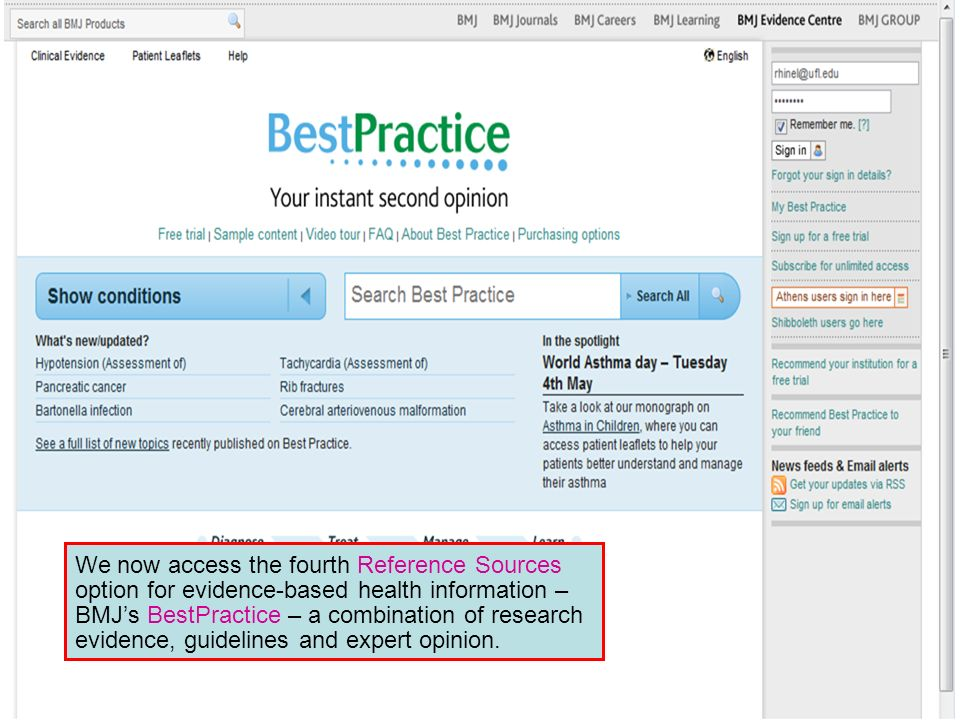 We now access the fourth Reference Sources option for evidence-based health information – BMJs BestPractice – a combination of research evidence, guidelines and expert opinion.