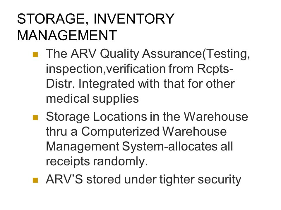 STORAGE, INVENTORY MANAGEMENT The ARV Quality Assurance(Testing, inspection,verification from Rcpts- Distr.