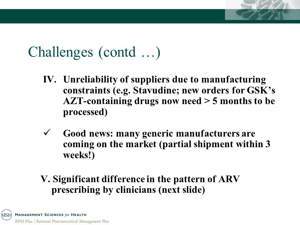 Challenges (contd …) IV.Unreliability of suppliers due to manufacturing constraints (e.g.