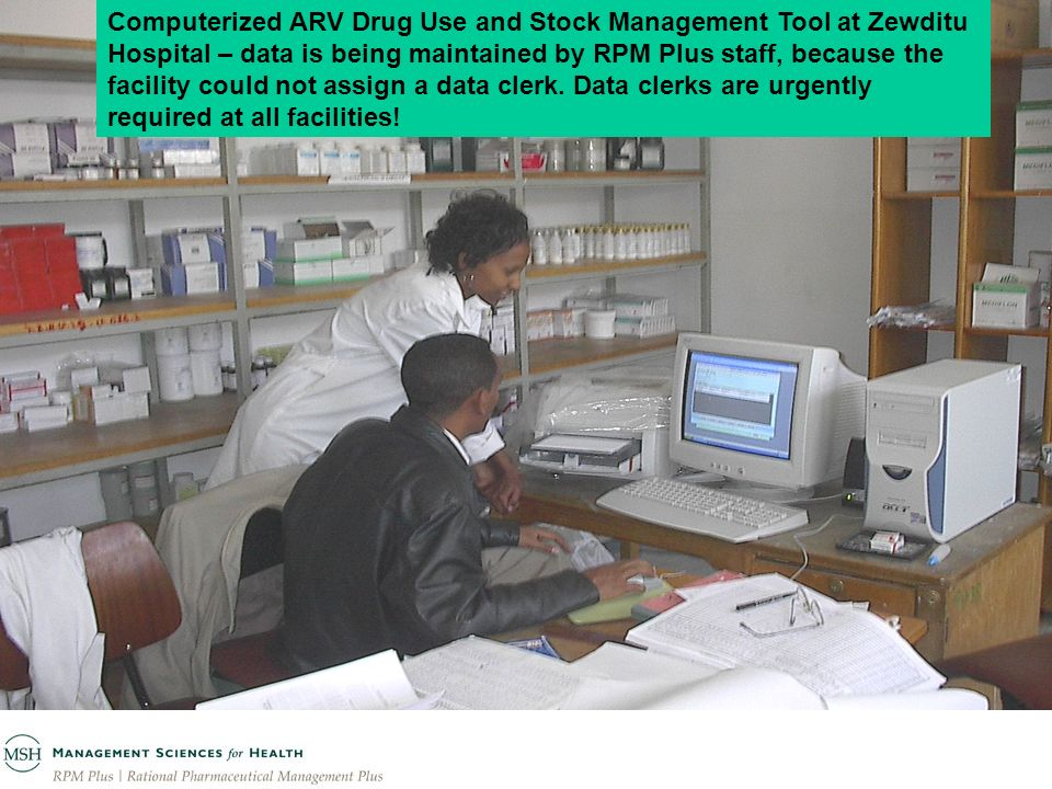 Computerized ARV Drug Use and Stock Management Tool at Zewditu Hospital – data is being maintained by RPM Plus staff, because the facility could not assign a data clerk.