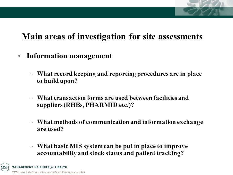Main areas of investigation for site assessments Information management ~What record keeping and reporting procedures are in place to build upon.