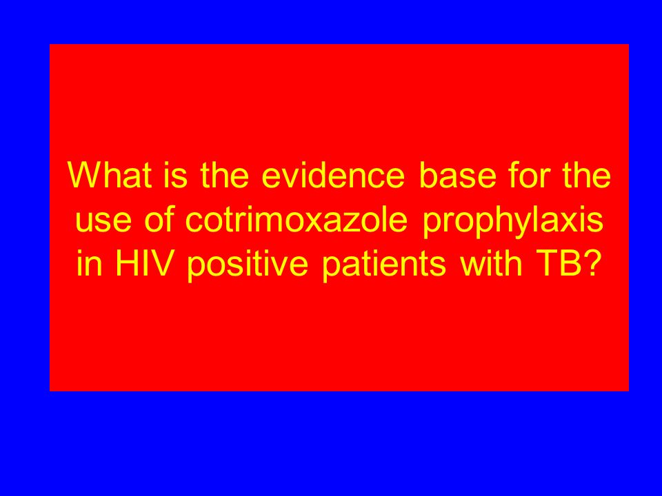 What is the evidence base for the use of cotrimoxazole prophylaxis in HIV positive patients with TB
