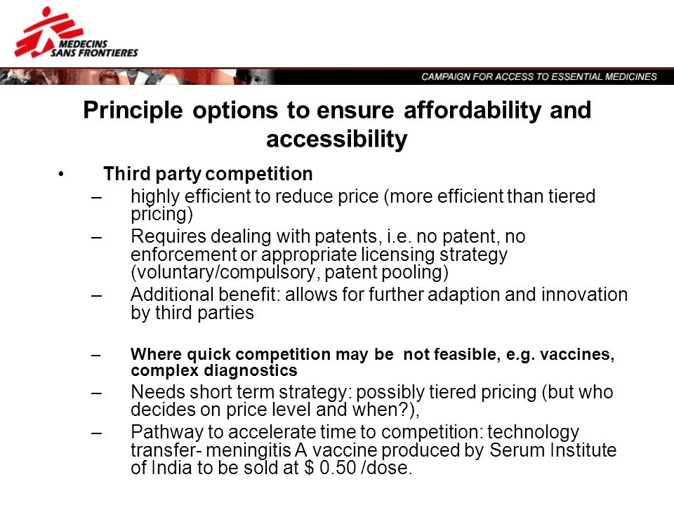 Principle options to ensure affordability and accessibility Third party competition –highly efficient to reduce price (more efficient than tiered pric