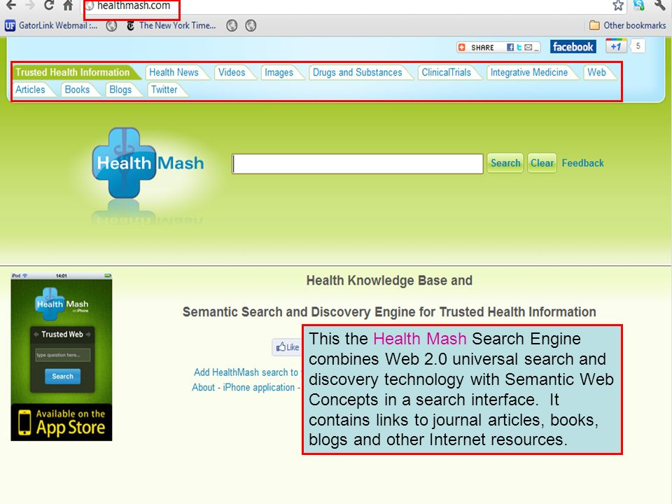 This the Health Mash Search Engine combines Web 2.0 universal search and discovery technology with Semantic Web Concepts in a search interface.