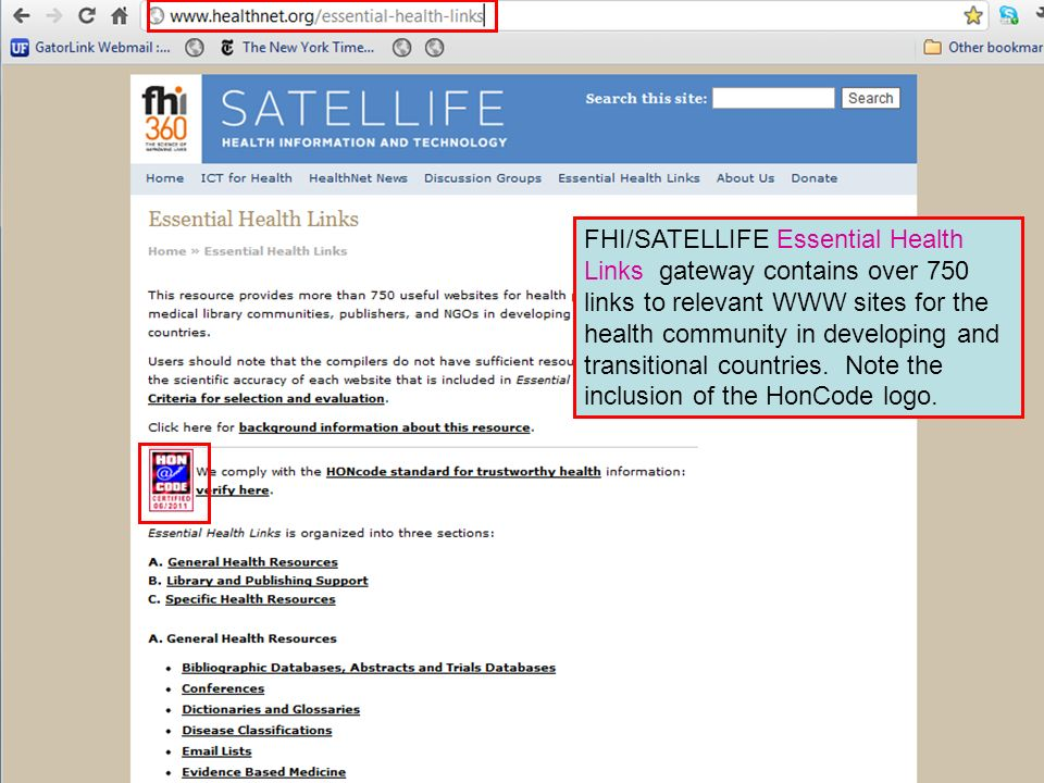 Essential Health Links FHI/SATELLIFE Essential Health Links gateway contains over 750 links to relevant WWW sites for the health community in developing and transitional countries.