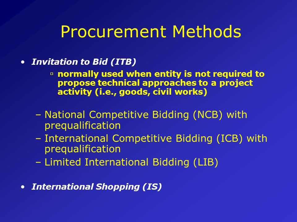 Procurement methods Request for Quotation (RFQ) most flexible and least formal Request for Proposal (RFP) used in the procurement of services and comp