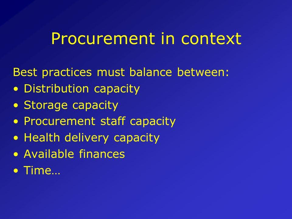 Adherence to Procurement principles 7. Ensure reliable financing 8. Procurement should take advantage of economies of scale 9. Use competitive procure