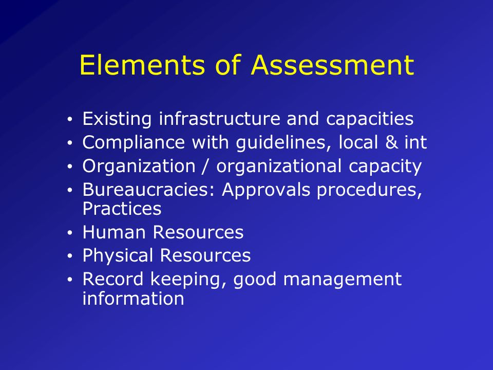 Objectives of Assessment To evaluate capability of the implementing agency and adequacy of the procurement systems in place Assess the risks (institut
