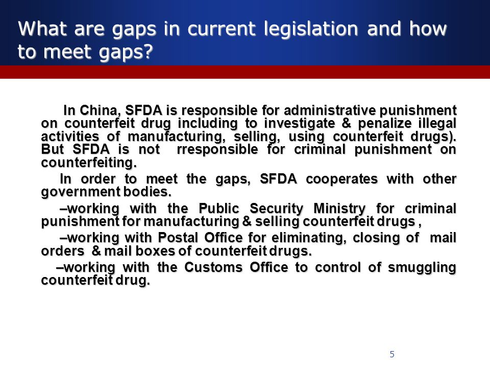 5 What are gaps in current legislation and how to meet gaps.