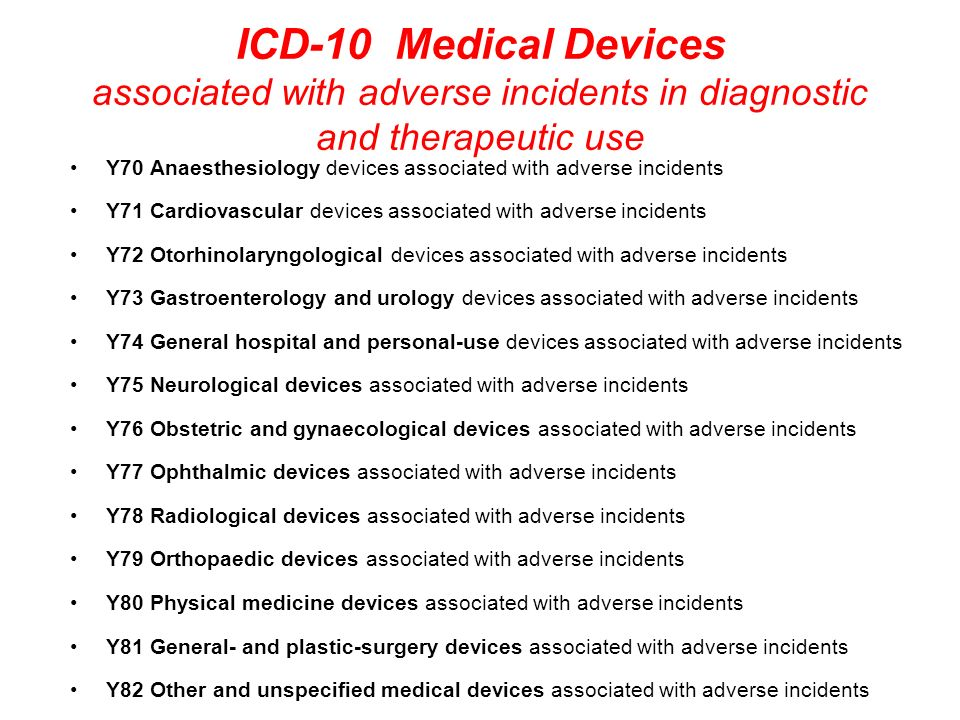 ICD-10 Medical Devices associated with adverse incidents in diagnostic and therapeutic use Y70 Anaesthesiology devices associated with adverse inciden