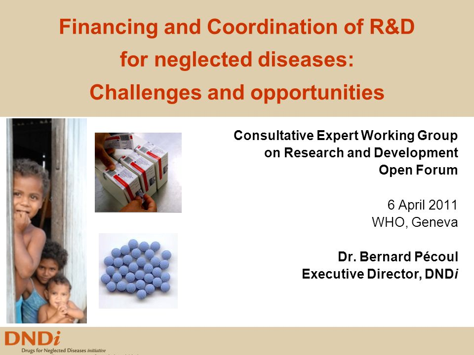 Financing and Coordination of R&D for neglected diseases: Challenges and opportunities Consultative Expert Working Group on Research and Development O