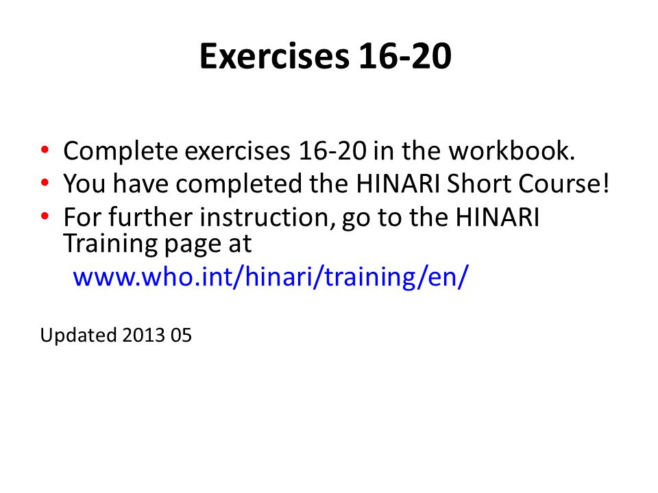 Exercises 16-20 Complete exercises 16-20 in the workbook.